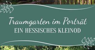Traumgarten: Ein hessisches Kleinod